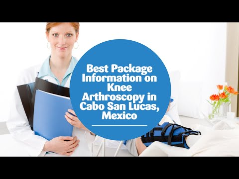 Best-Package-Information-on-Knee-Arthroscopy-in-Cabo-San-Lucas-Mexico