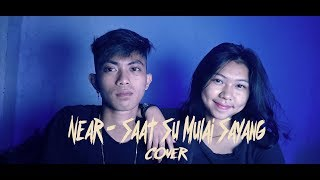 Near - Saat Su Mulai Sayang ( Cover )