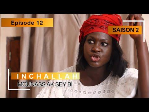 INCHALLAH - Saison 2 - Episode 12 (Mounass Ak Sey Bi)