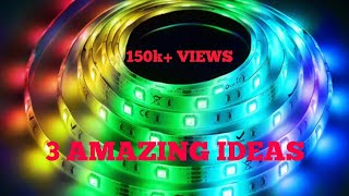 3 SIMPLE IDEAS WITH LED STRIP.