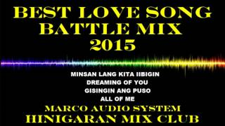 Best battle mix love song's 2015[hinigaran mix club djmarco]cleanmix
