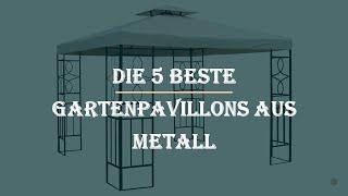 Die 5 Beste Gartenpavillons aus Metall im Test 2021