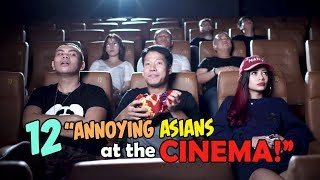 12 Annoying Asians at the Cinema!