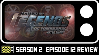 Legends Of Tomorrow Season 2 Episode 12 Review w/ DJ Wooldridge | AfterBuzz TV