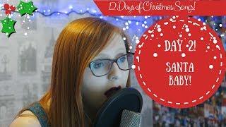 12 Days of Christmas Songs | Day 2 Santa Baby