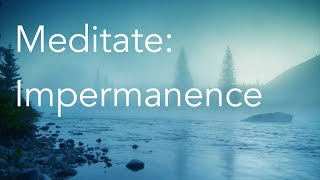 Daily Calm | 10 Minute Mindfulness Meditation | Impermanence