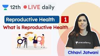CBSE Class 12: Reproductive Health L - 1   Biology   Unacademy Class 11 & 12   Chhavi Ma'am