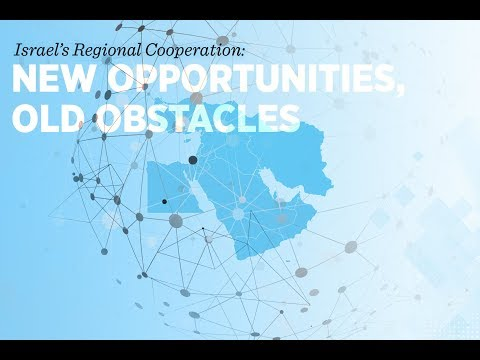 Breakout: Israel's Regional Cooperation: New Opportunities, Old Obstacles