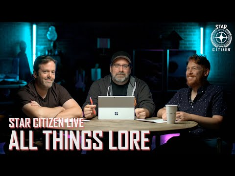 Star Citizen Live: All Things Lore