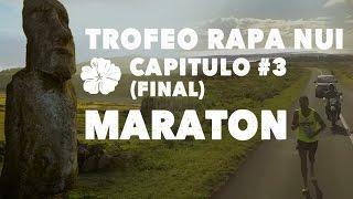 Trofeo Rapa Nui. Cap 3. EL MARATON. Bonus: inscripción de regalo