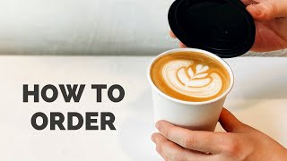 How To Order At A Coffee Shop