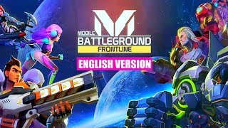 [Android/IOS] Mobile Battleground - Frontline (English Version) | MOBA Shooter Gameplay