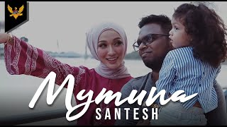 Santesh - Mymuna (Official Music Video)