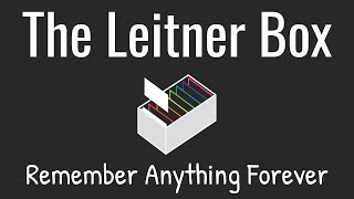 The Leitner Box—How to Remember Anything Forever