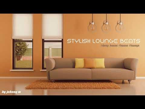 Stylish Lounge Beats #1 | Deep House/House/Lounge Set | 2017 Mixed By Johnny M
