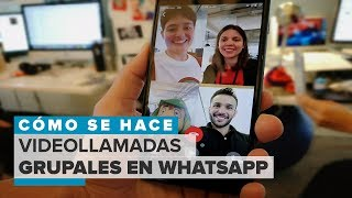 WhatsApp: Así funcionan las videollamadas grupales