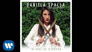 Si no lo Cortas - Daniela Spalla (Video)