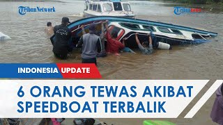 Diduga Kelebihan Muatan, Speedboat di Nunukan Terbalik seusai Angkut 30 Orang, 6 Tewas dan 1 Hilang