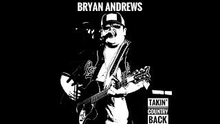 Bryan Andrews Takin' Country Back