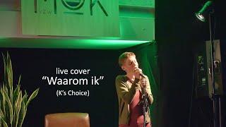 Erline   Waarom Ik (K's Choice) Live Cover