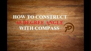 How to construct 65 degre angle with compass