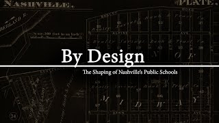 TRAILER – By Design: The Shaping of Nashville's Public Schools
