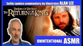 Alan Lee LOTR  THE RETURN OF THE KING  Audio Commentary   Unintentional ASMR