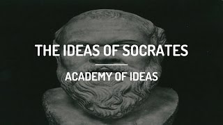 The Ideas of Socrates 469 BC - 399 BC