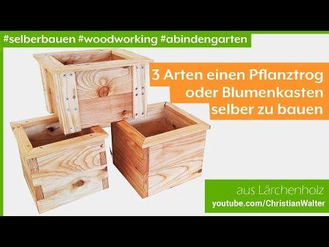 Pflanzkübel / Pflanztrog / Blumenkasten - 3 Arten das selber zu bauen