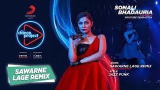 Sawarne Lage - Remix   Sonali B   Mitron   The Dance Project