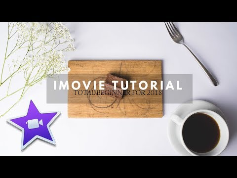 iMovie 2018 Complete Beginners Tutorial & How to Shoot Interesting Video