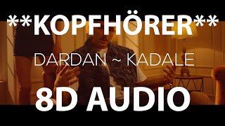 Dardan   KAdaLe (8D AUDIO)