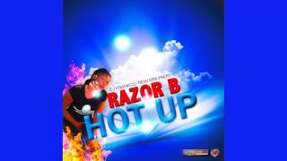 Razor B - Hot Up (Raw) (Prod By Dj Frankco / New Era Productionz)