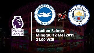 Video Live Streaming Liga Inggris, Brighton Vs Manchetser City, Minggu (12/5)