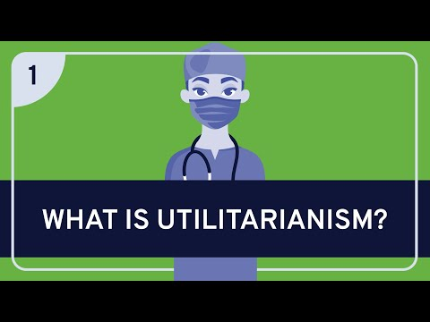 Ethics: Utilitarianism, Part 1 (video) | Khan Academy