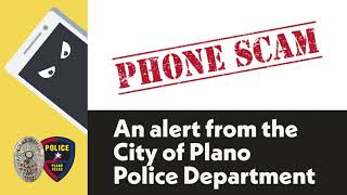 Protecting Yourself from Phone Scams: Message from Plano Police
