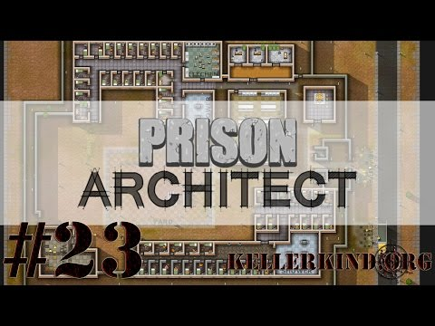 Prison Architect [HD] #023 – Mehr Kredit! ★ Let's Play Prison Architect