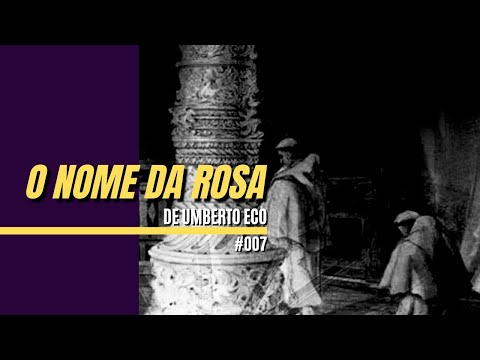 O Nome da Rosa   Umberto Eco   Toró Aleatório #007