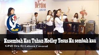 Yesus Ku Sembah Kau Medley Ku Sembah Kau Tuhan ( GPdI OEL Covered )