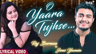 Raj Barman & Jemi Yasmin | O Yaara Tujhse -Lyrical Video