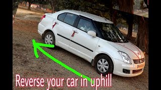 Reverse Your Car In Uphill Without Any Problem || Driving Tips And Trick For Beginners