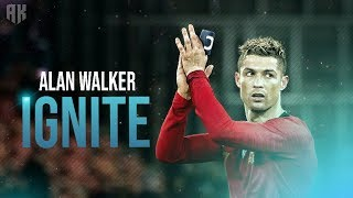 Cristiano Ronaldo - Ignite ft. Alan Walker & K-391
