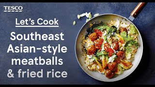 Southeast Asian-style meatballs and fried rice
