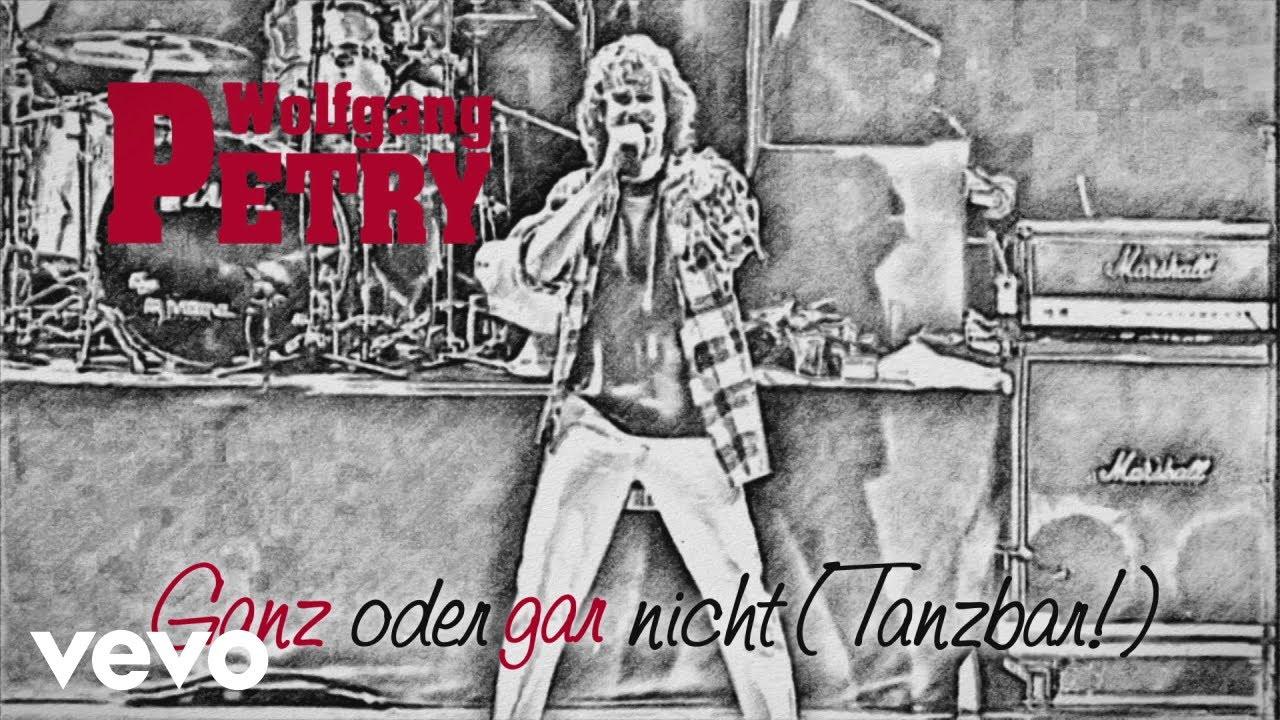 Wolfgang Petry – Ganz oder gar nicht (Tanzbar!)