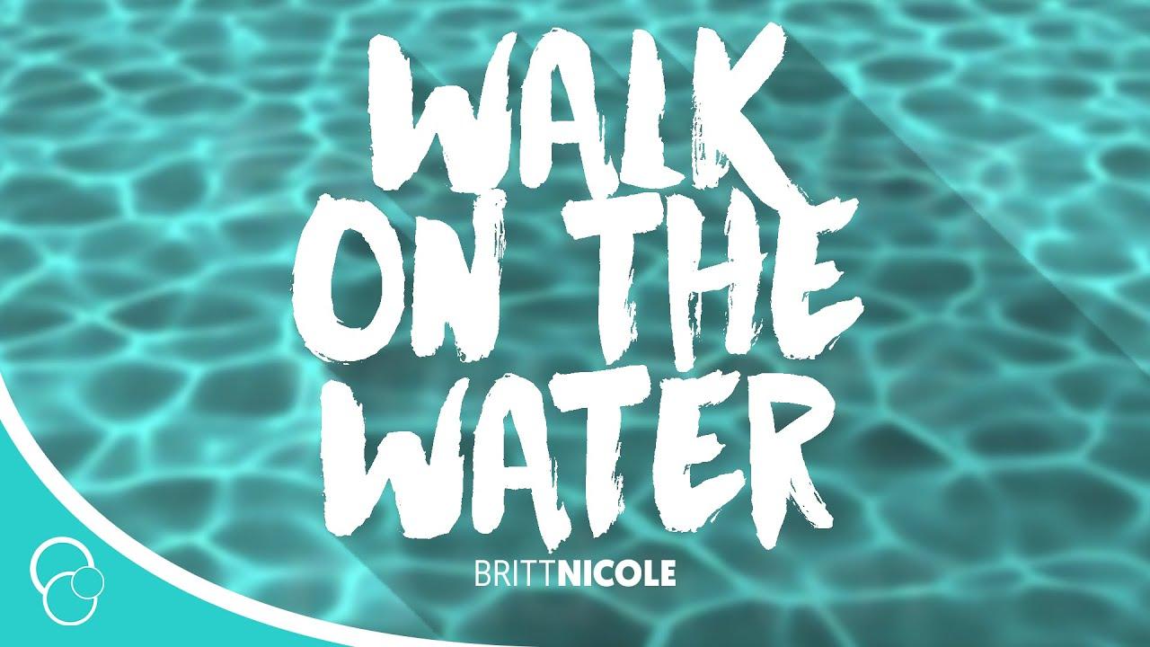 Walk On the Water Lyrics