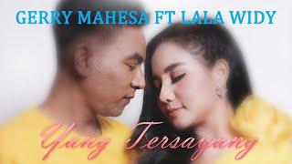 Gerry Mahesa feat Lala Widy Yang Tersayang...