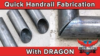 Quick handrail fabrication with Bend-Tech DRAGON A400