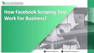 How Facebook Scraping Tool Work For Business?