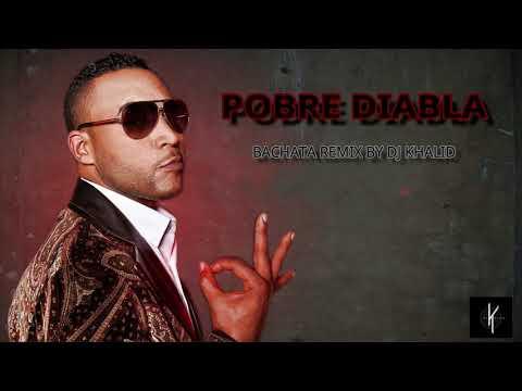 Don Omar - Pobre diabla  (Bachata Remix By  Dj Khalid)