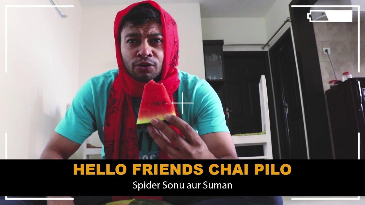 Hello Friends Chai Pilo | Spider Sonu aur Suman | Spider